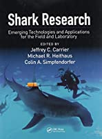 Shark Research: Emerging Technologies and Applications for the Field and Laboratory