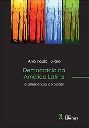 Democracia Na América Latina: Alternância Do Poder