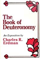 Deuteronomy (Erdman Commentaries on the Old Testament) 0801033799 Book Cover