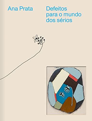 Defeitos para o mundo dos sérios: A obra de Ana Prata
