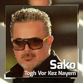 Togh Vor Kez Nayem