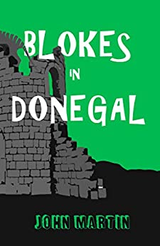 [John Martin, Maria Connors]のBlokes in Donegal (Windy Mountain Book 4) (English Edition)