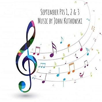 September, Pts. 1, 2, & 3