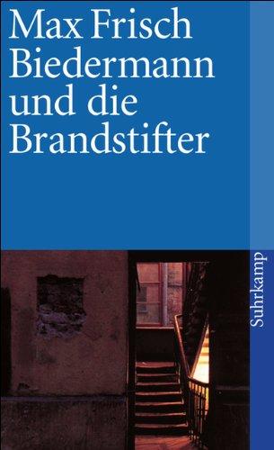 Biedermann und die Brandstifter: Ein Lehrstück ohne Lehre. Mit einem Nachspiel (suhrkamp...