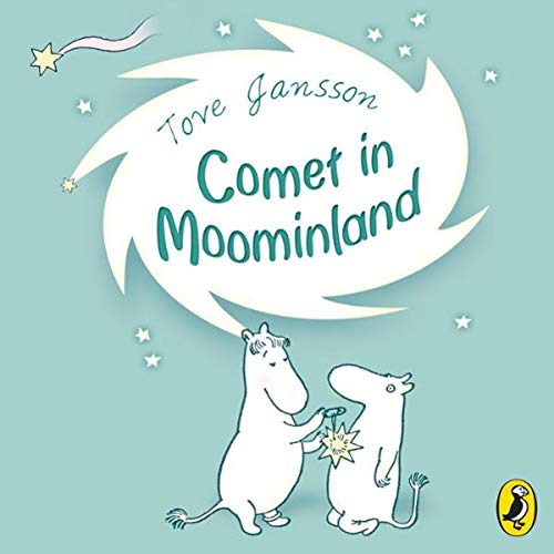 Comet in Moominland                   By:                                                                                                                                 Tove Jansson                               Narrated by:                                                                                                                                 Hugh Dennis                      Length: 3 hrs and 26 mins     34 ratings     Overall 4.8