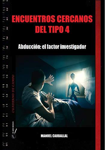 ENCUENTROS CERCANOS DEL TIPO 4. Abducción: El factor investigador. Preventa.