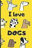 I love Dogs: Carnet de notes A5 Chien – Mémo, journal intime, notebook, carnet secret, Bullet Journal – 100 pages lignées – Couverture cartonnée top ... Valentin, mariage - Hommes, femmes, enfants