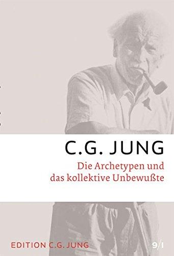 Die Archetypen und das kollektive Unbewusste: Gesammelte Werke 9/1 (C.G.Jung, Gesammelte Werke 1-20 Broschur)