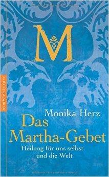 Das Martha-Gebet ( 9. Februar 2015 )