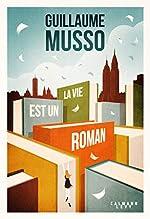 La vie est un roman de Guillaume Musso
