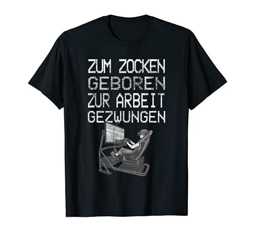 Zum Zocken geboren zur Arbeit gezwungen I Konsole Gamer T-Shirt