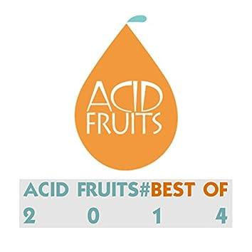 Acid Fruits#Best Of 2014