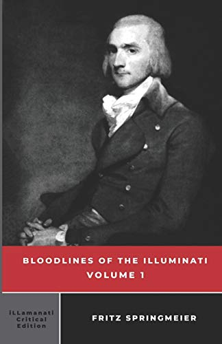Bloodlines of the Illuminati: Volume 1