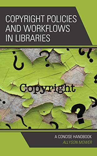 Copyright Policies and Workflows in Libraries: A Concise Handbook (English Edition)