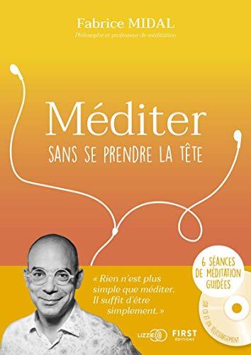 Méditer sans se prendre la tête - 6 séances de méditation guidées - Coffret - livre + sur CD et téléchargement