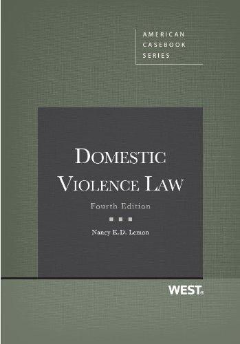 Domestic Violence Law, 4th Edition (American Casebook Series)