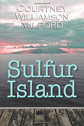 Sulfur Island (The Grace Family Chronicles, Band 4)