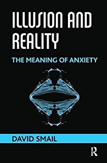 Illusion and Reality: The Meaning of Anxiety