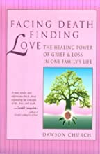 Facing Death, Finding Love: The Healing Power of Grief & Loss in One Family