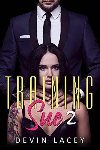 Training Sue 2: Explicit Forced Male Domination Erotica (Sue's Humiliation) (English Edition)