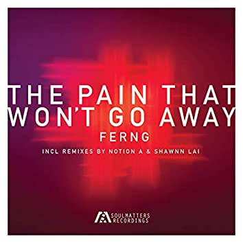 The Pain That Won'T Go Away (Incl. Remixes)