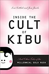 Inside the Cult of Kibu: And Other Tales of the Millennial Gold Rush Capa comum