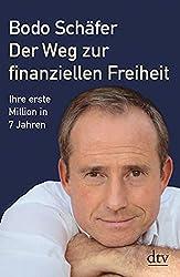 Der Weg zu finanziellen Freiheit Bodo Schäfer