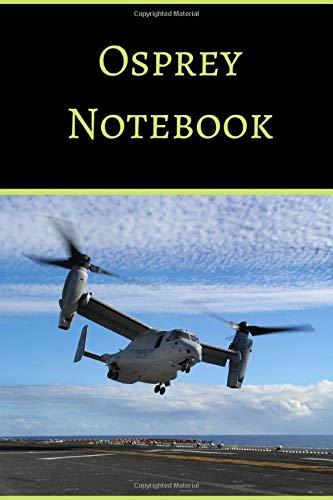 Osprey Notebook: Novelty notebook For all Pilots Or Enthusiasts Of The Mighty Osprey!
