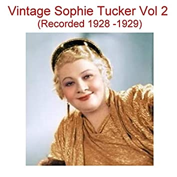 Vintage Sophie Tucker, Vol. 2 (Recorded 1928-1929)