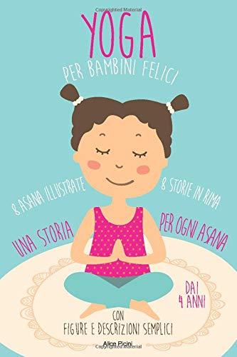 YOGA per bambini felici: Una storia per ogni Asana