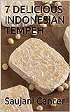 7 DELICIOUS INDONESIAN TEMPEH (English Edition)