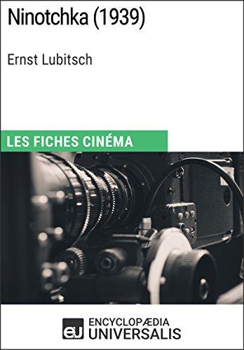 Ninotchka d'Ernst Lubitsch: Les Fiches Cinéma d'Universalis (French Edition)