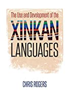 The Use and Development of the Xinkan Languages (Recovering Languages and Literacies of the Americas)