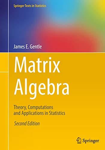 Matrix Algebra: Theory, Computations and Applications in Statistics (Springer Texts in Statistics) (English Edition)