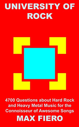 University of Rock: 4700 Questions about Hard Rock and Heavy Metal Music for the Connoisseur of Awesome Songs (Rock and Roll Trivia Book 20) (English Edition)