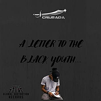 A Letter to the Black Youth (feat. Enigmatized)