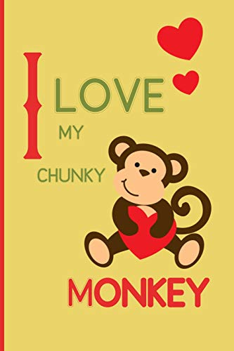 I Love my Chunky Monkey: Small Funny Lined Notebook / Journal to write in for Monkey Lovers