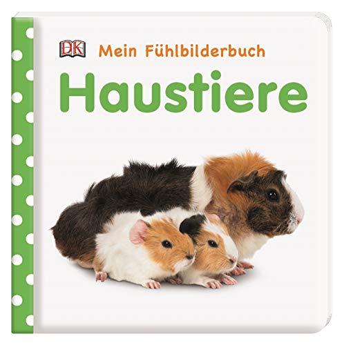 Mein Fühlbilderbuch. Haustiere: Wattiertes Pappbilderbuch ab 6 Monaten. Mit Reimen und Fühl- und Glitzerelementen