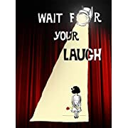 Wait For Your Laugh