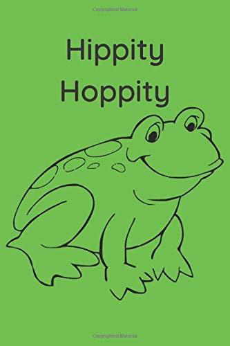 Frog Notebook-Hippity Hoppity: 6x9 journal lined paper 120 page('Hippity Hoppity')