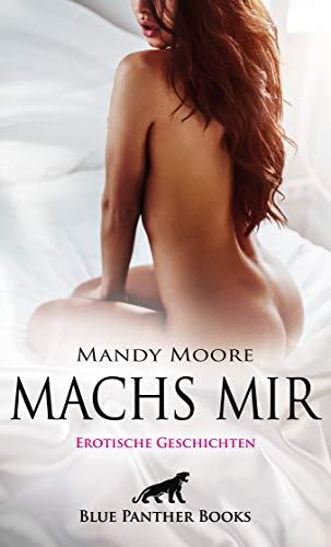 Machs mir | Erotische Geschichten: Heißes Verlangen ...