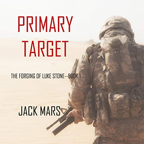 Primary Target     The Forging of Luke Stone, Book 1              By:                                                                                                                                 Jack Mars                               Narrated by:                                                                                                                                 Larry Gorman                      Length: 10 hrs and 25 mins     173 ratings     Overall 4.1