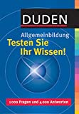 Dr. Jürgen Hess: Duden Allgemeinbildung: Testen Sie Ihr Wissen!