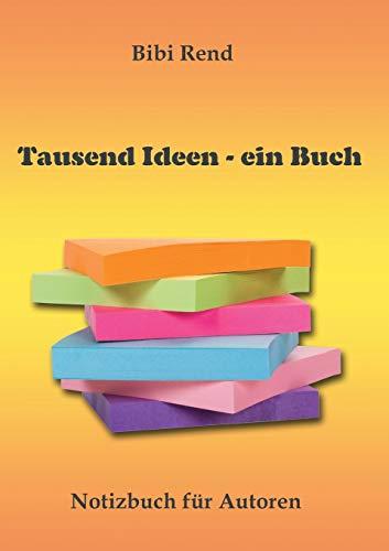 Tausend Ideen - ein Buch: Notizbuch für Autoren