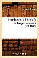 Introduction À l'Étude de la Langue Japonaise, (Éd.1856) (Langues)