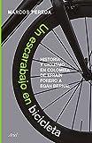 Un escarabajo en bicicleta: Historia y ciclismo en Colombia: de Efraín Forero a Egan Bernal (Fuera de colección)