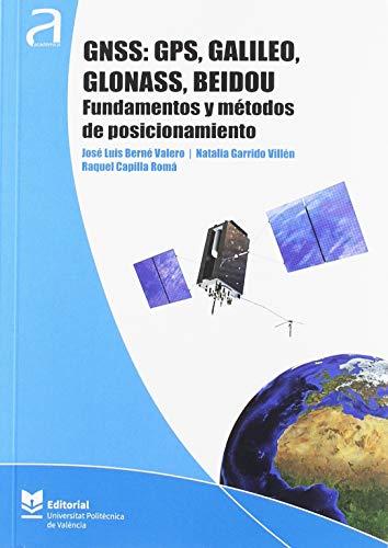 GNSS: GPS, Galileo, Glonass, Beidou. Fundamentos y métodos de posicionamiento (Académica)