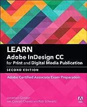 Learn Adobe InDesign CC for Print and Digital Media Publication: Adobe Certified Associate Exam Preparation (Adobe Certifi...