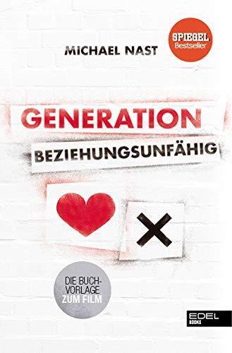 Buchseite und Rezensionen zu 'Generation Beziehungsunfähig: Die Buchvorlage zum Film' von Michael Nast