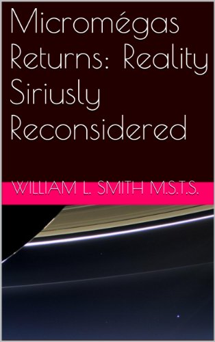 Micromégas Returns: Reality Siriusly Reconsidered (English Edition)